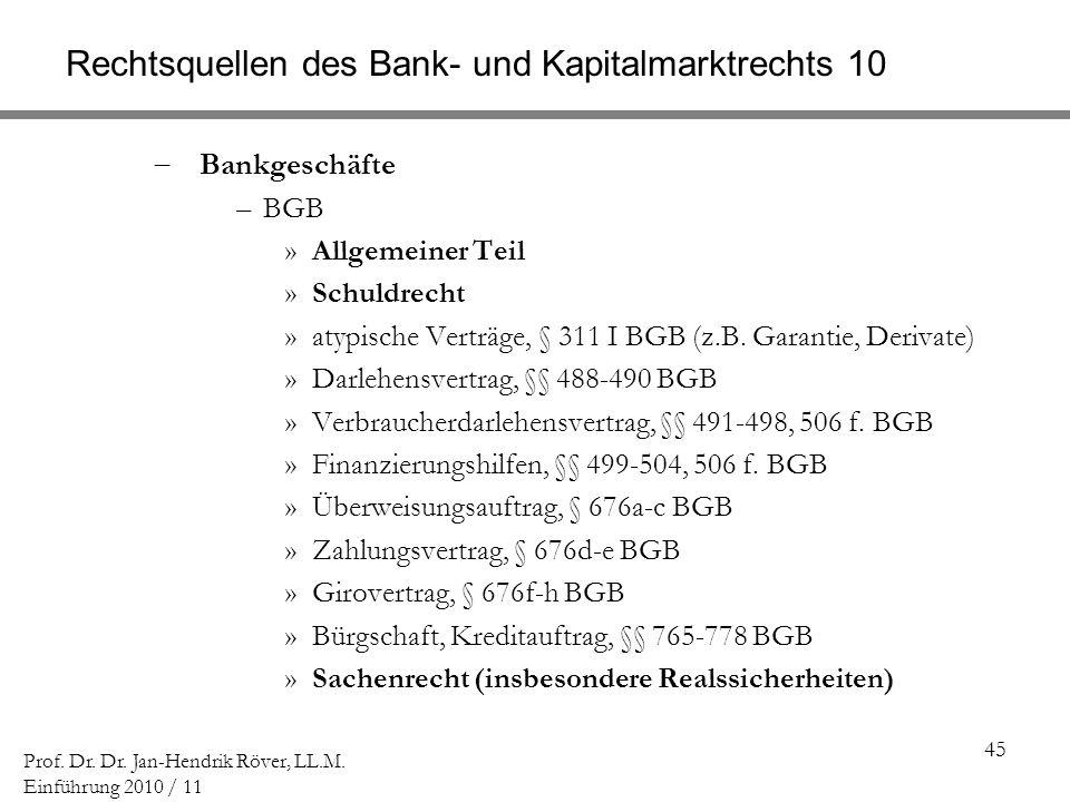 Rechtsquellen des Bank- und Kapitalmarktrechts 10