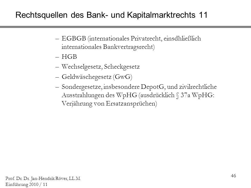 Rechtsquellen des Bank- und Kapitalmarktrechts 11