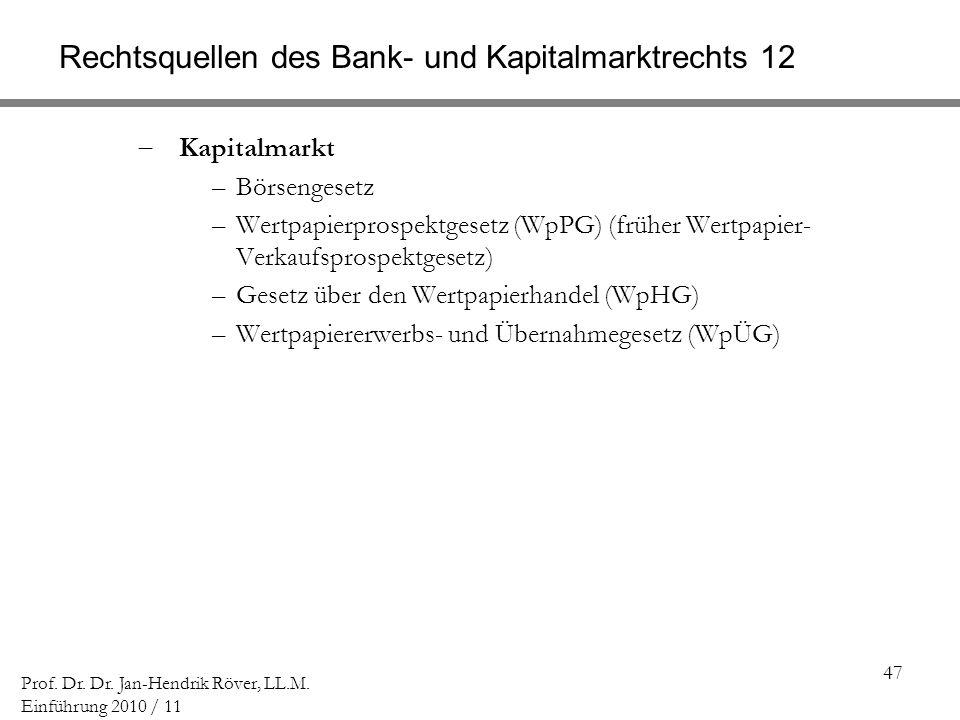Rechtsquellen des Bank- und Kapitalmarktrechts 12