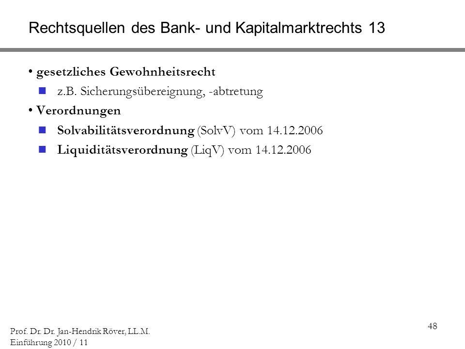 Rechtsquellen des Bank- und Kapitalmarktrechts 13