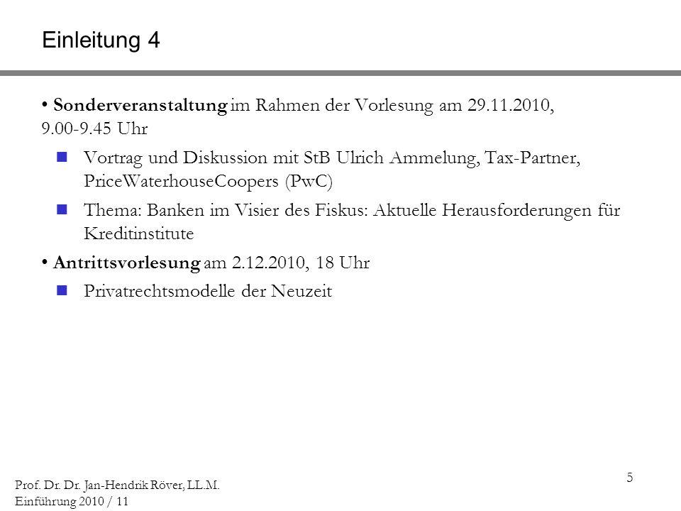 Einleitung 4 Sonderveranstaltung im Rahmen der Vorlesung am 29.11.2010, 9.00-9.45 Uhr.