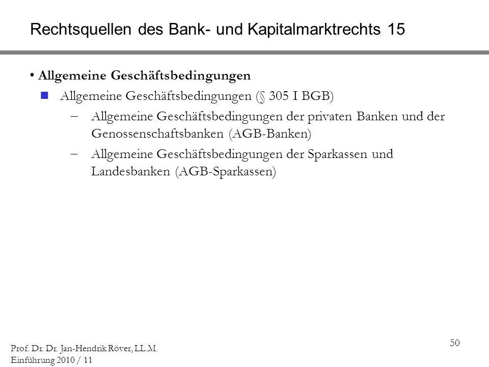 Rechtsquellen des Bank- und Kapitalmarktrechts 15