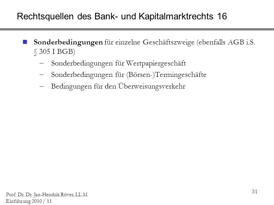Rechtsquellen des Bank- und Kapitalmarktrechts 16