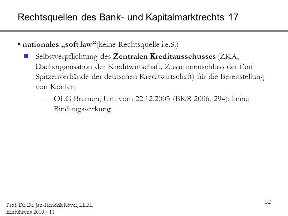 Rechtsquellen des Bank- und Kapitalmarktrechts 17