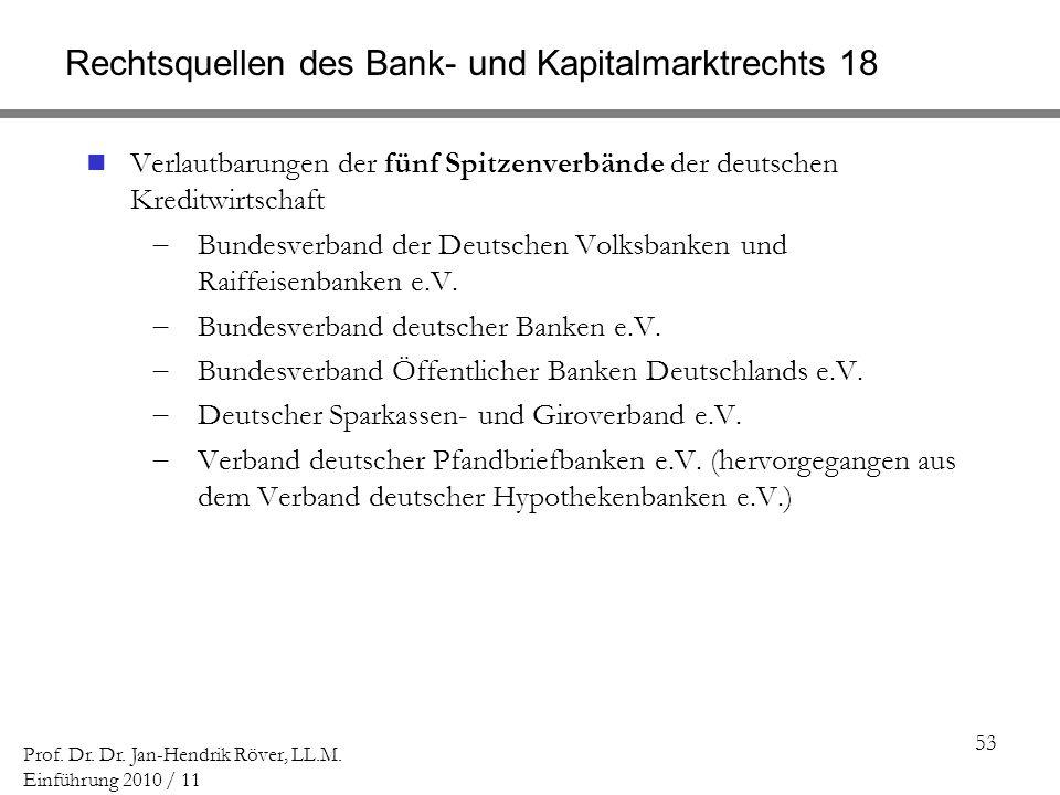 Rechtsquellen des Bank- und Kapitalmarktrechts 18