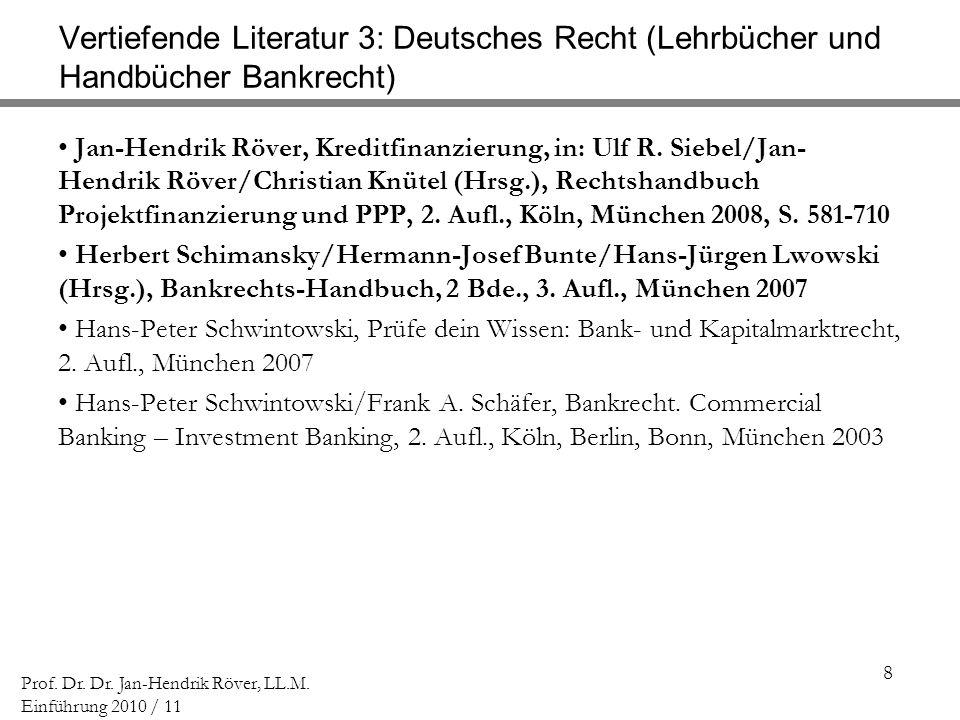 Vertiefende Literatur 3: Deutsches Recht (Lehrbücher und Handbücher Bankrecht)