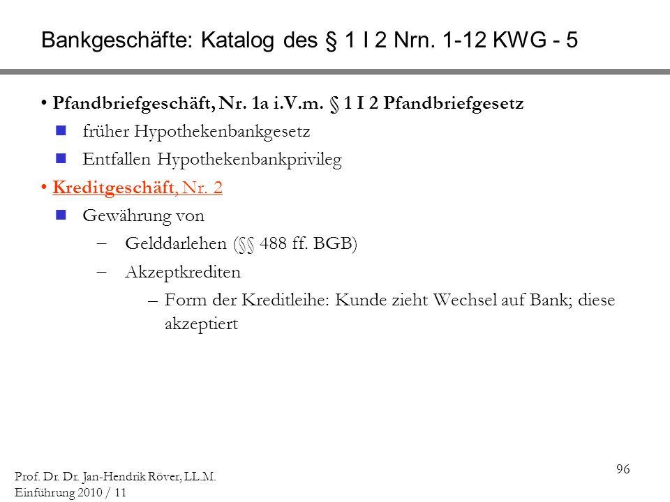 Bankgeschäfte: Katalog des § 1 I 2 Nrn. 1-12 KWG - 5