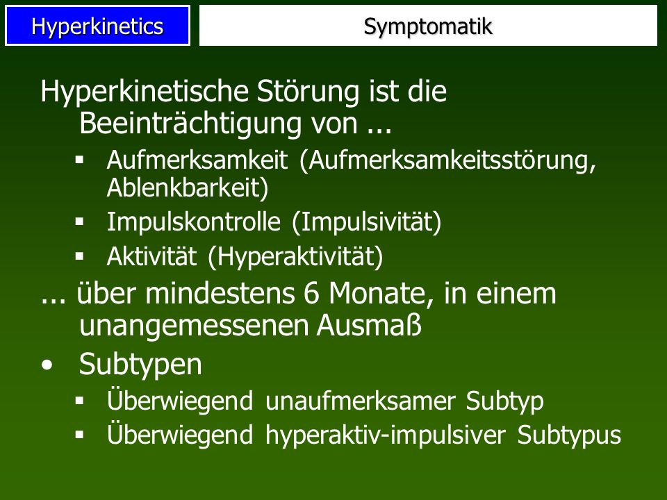 Hyperkinetische Störung ist die Beeinträchtigung von ...