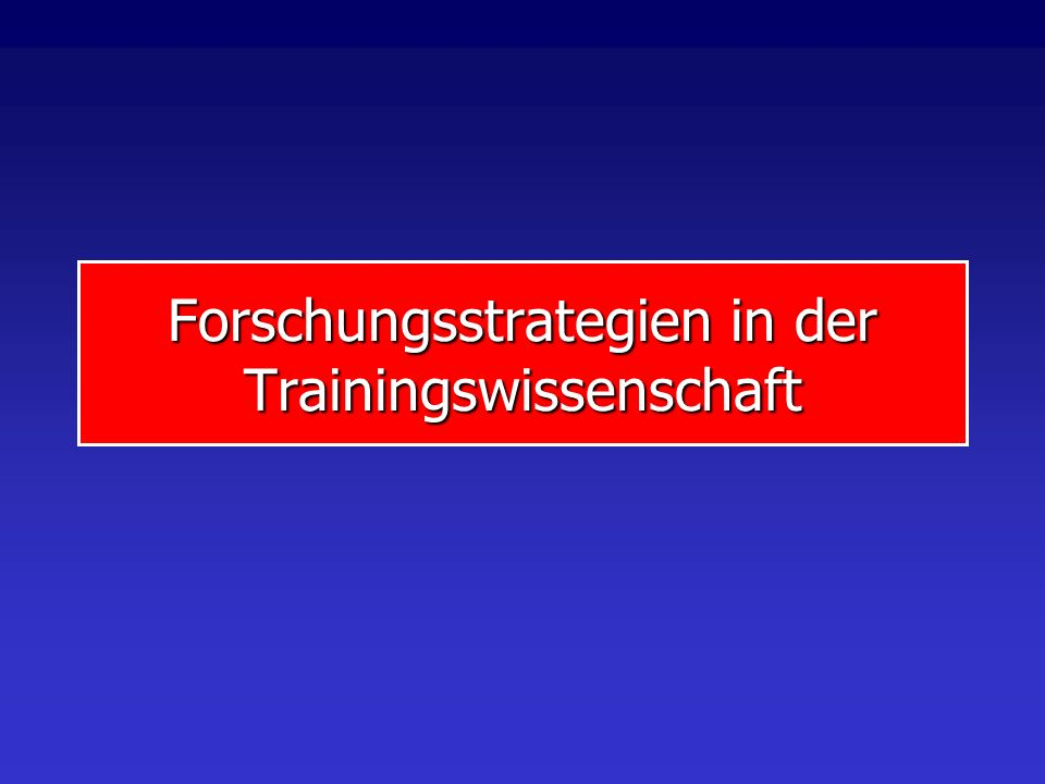 Forschungsstrategien in der Trainingswissenschaft