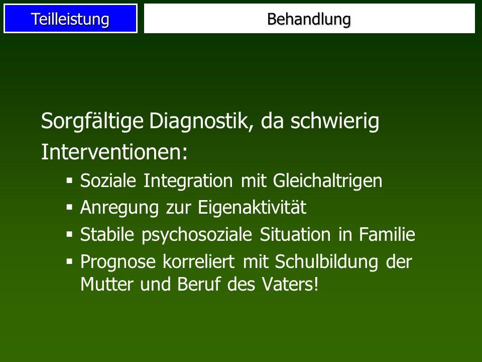 Sorgfältige Diagnostik, da schwierig Interventionen: