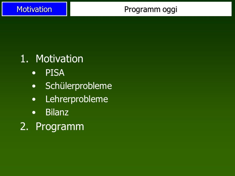 Motivation Programm PISA Schülerprobleme Lehrerprobleme Bilanz