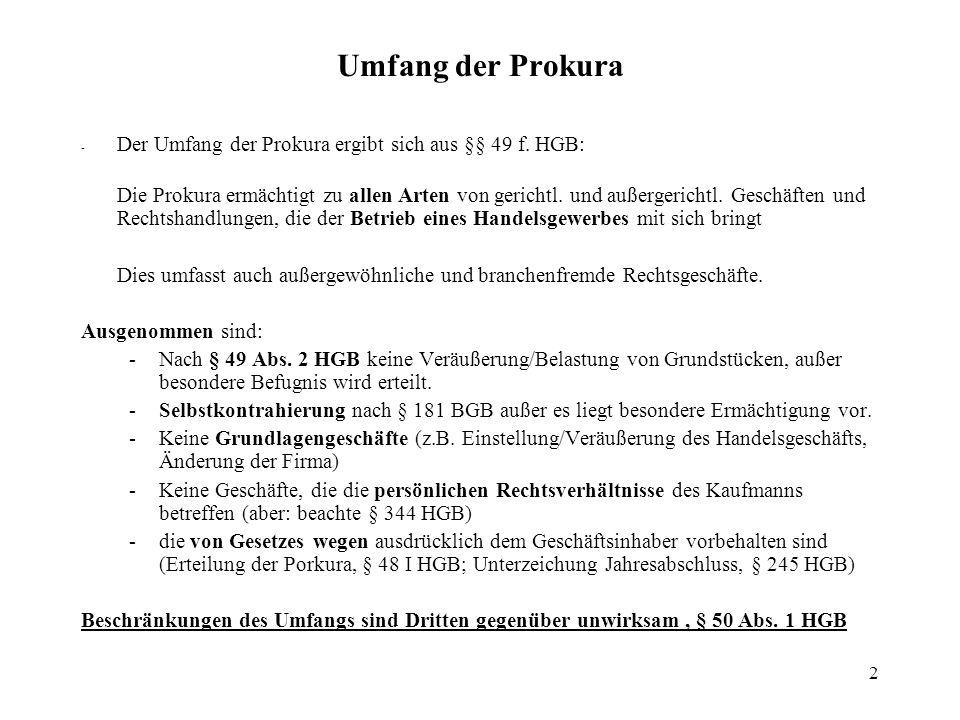 Umfang der Prokura - Der Umfang der Prokura ergibt sich aus §§ 49 f. HGB: