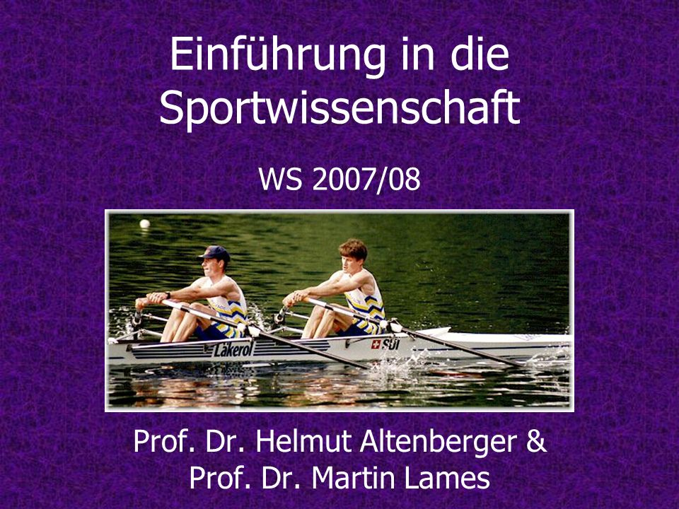 Einführung in die Sportwissenschaft WS 2007/08