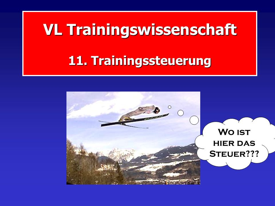 VL Trainingswissenschaft 11. Trainingssteuerung