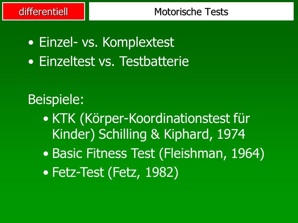 Einzel- vs. Komplextest Einzeltest vs. Testbatterie Beispiele: