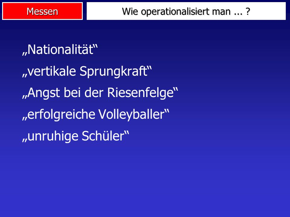 Wie operationalisiert man ...