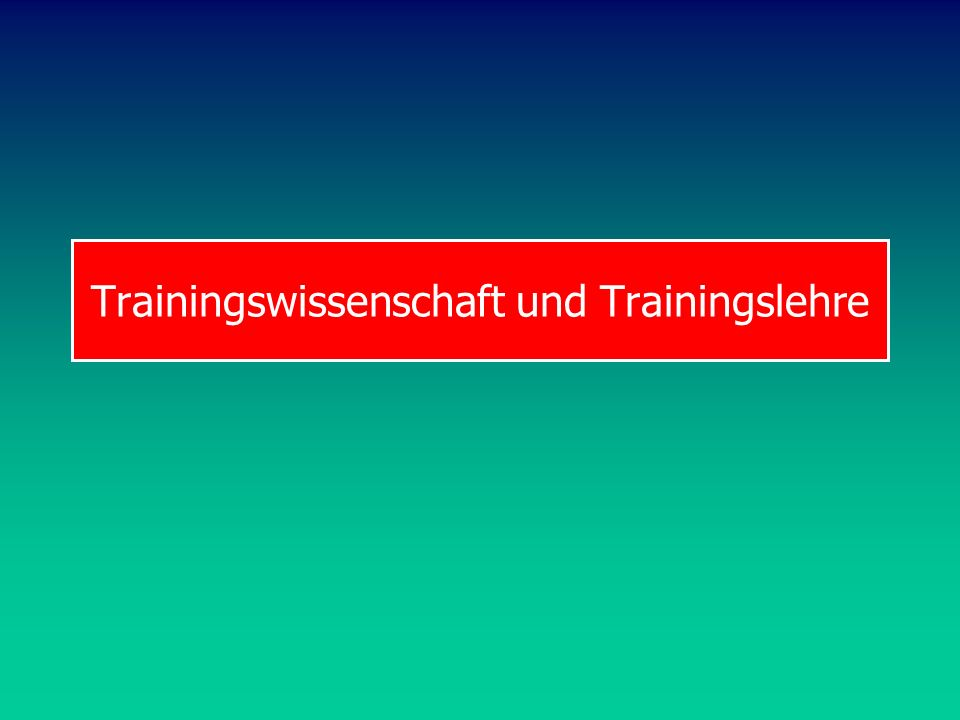 Trainingswissenschaft und Trainingslehre