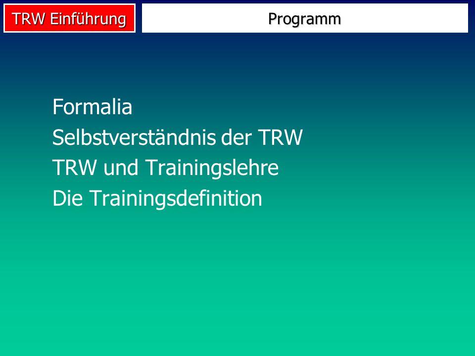 Selbstverständnis der TRW TRW und Trainingslehre