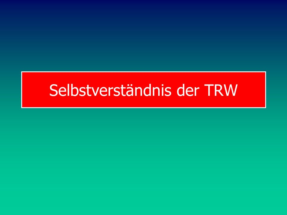 Selbstverständnis der TRW