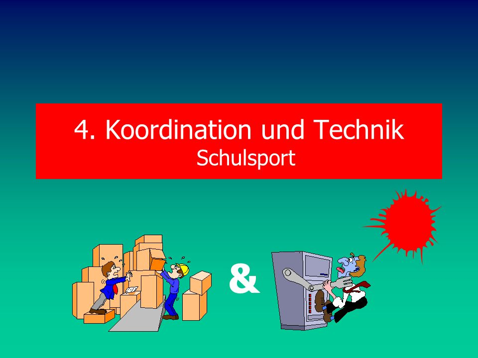 4. Koordination und Technik Schulsport