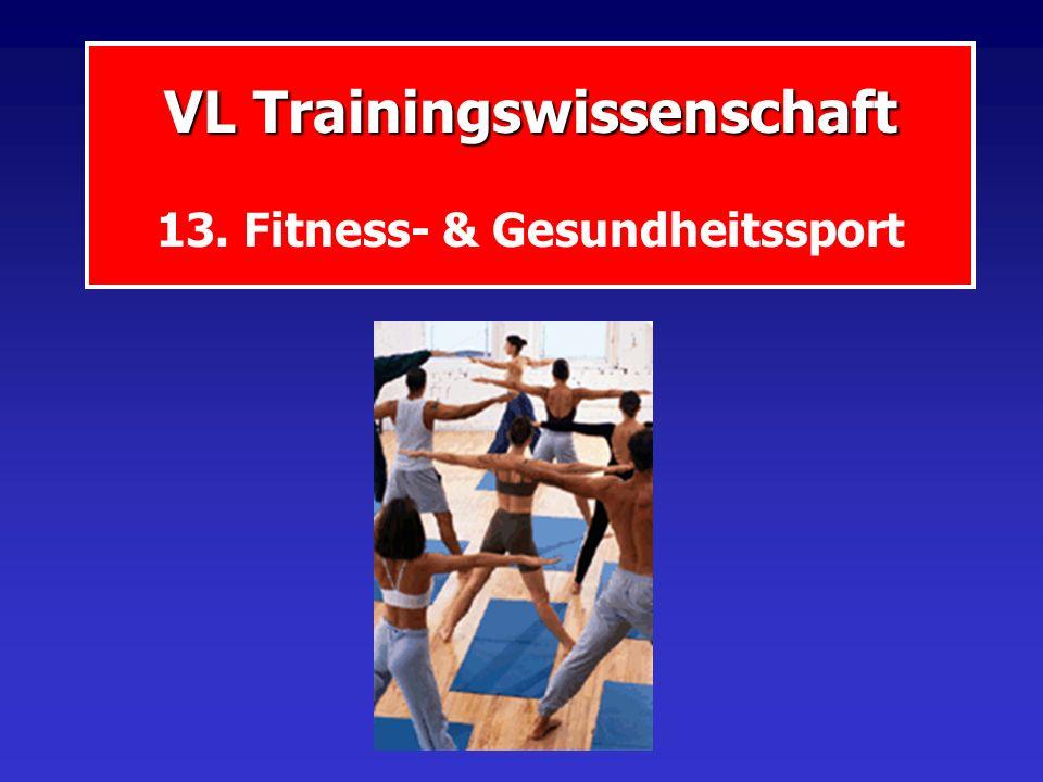 VL Trainingswissenschaft 13. Fitness- & Gesundheitssport