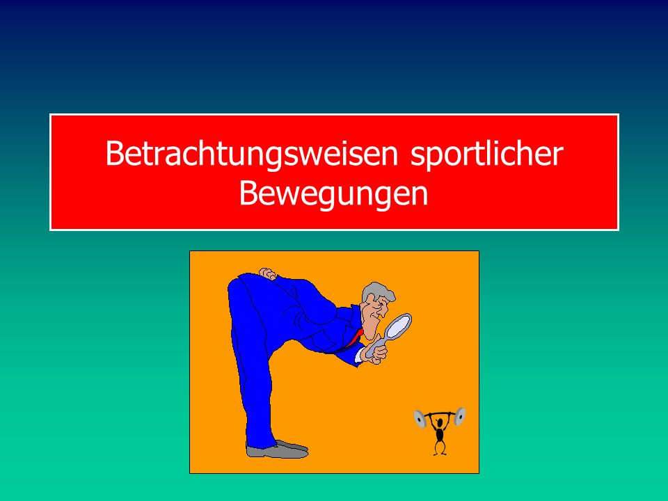 Betrachtungsweisen sportlicher Bewegungen