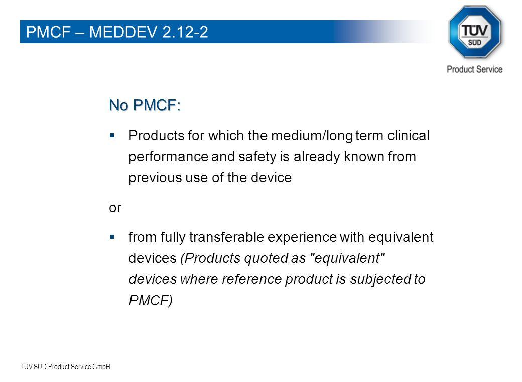 PMCF – MEDDEV 2.12-2 No PMCF: