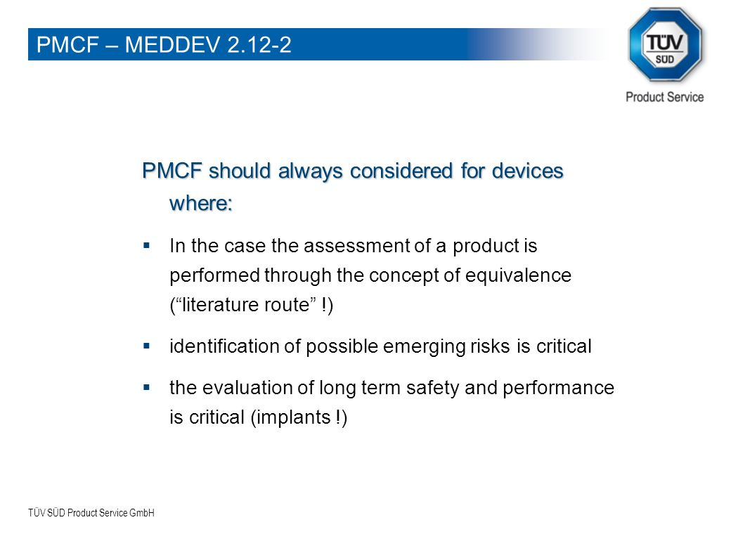 PMCF – MEDDEV 2.12-2 PMCF should always considered for devices where: