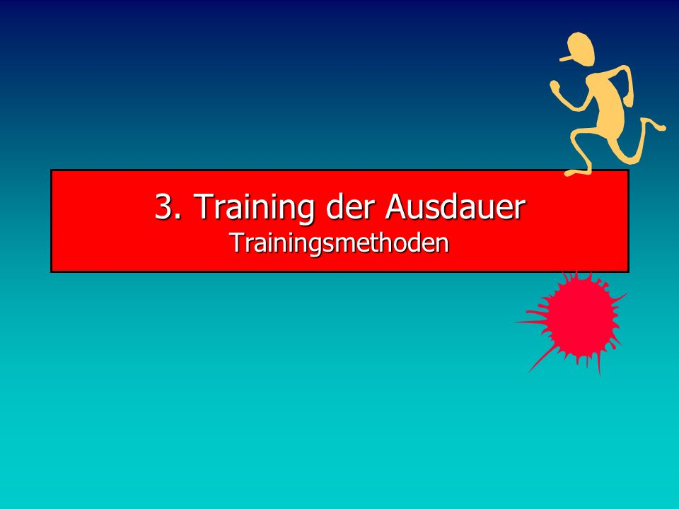 3. Training der Ausdauer Trainingsmethoden