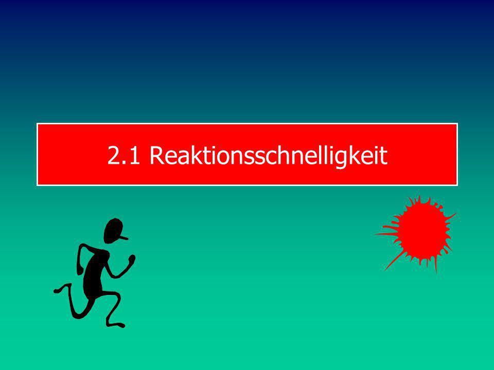 2.1 Reaktionsschnelligkeit