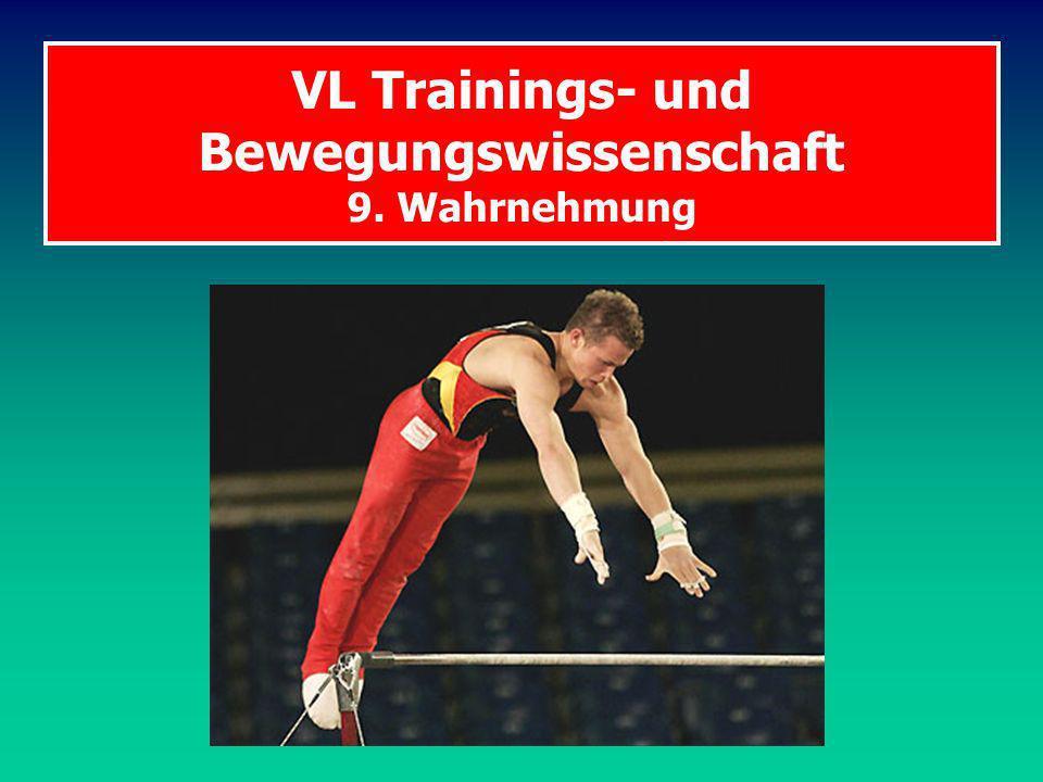 VL Trainings- und Bewegungswissenschaft 9. Wahrnehmung