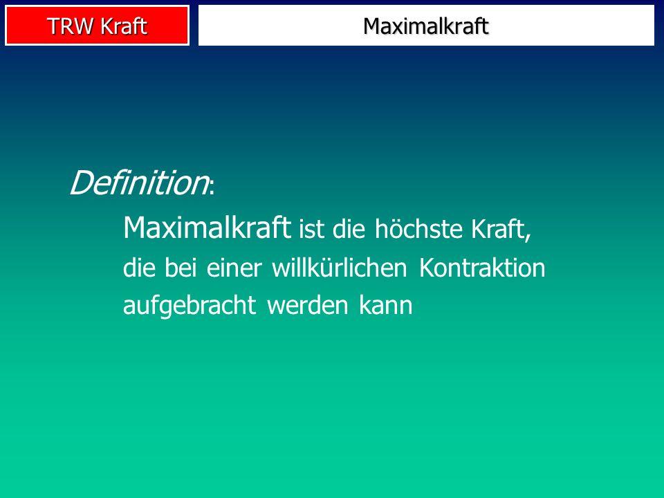 Maximalkraft Definition: Maximalkraft ist die höchste Kraft, die bei einer willkürlichen Kontraktion aufgebracht werden kann.