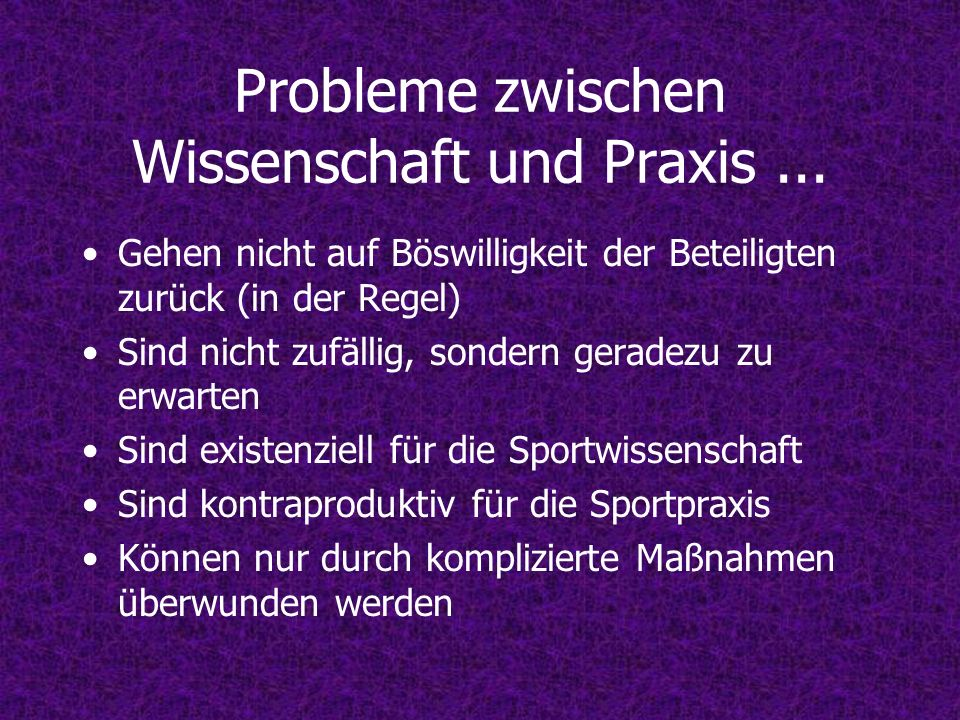 Probleme zwischen Wissenschaft und Praxis ...