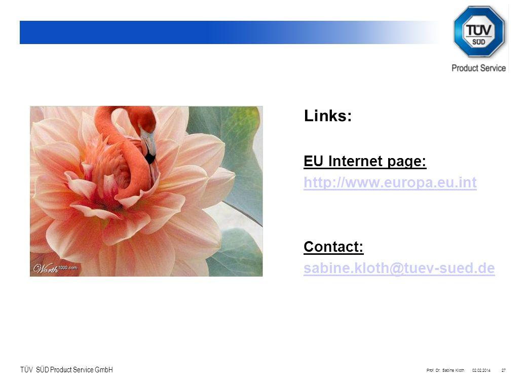 http://www.europa.eu.int Contact: sabine.kloth@tuev-sued.de Links: