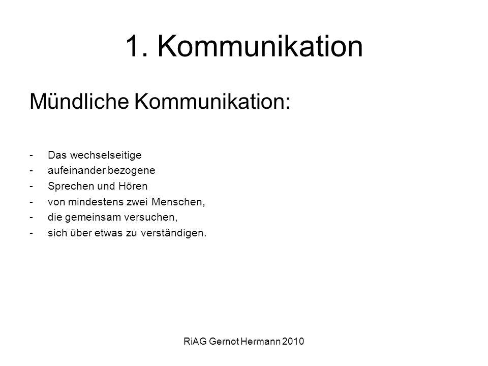 1. Kommunikation Mündliche Kommunikation: Das wechselseitige