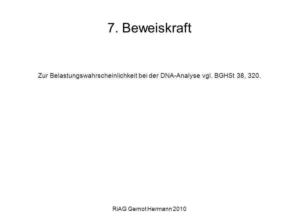 7. Beweiskraft Zur Belastungswahrscheinlichkeit bei der DNA-Analyse vgl.