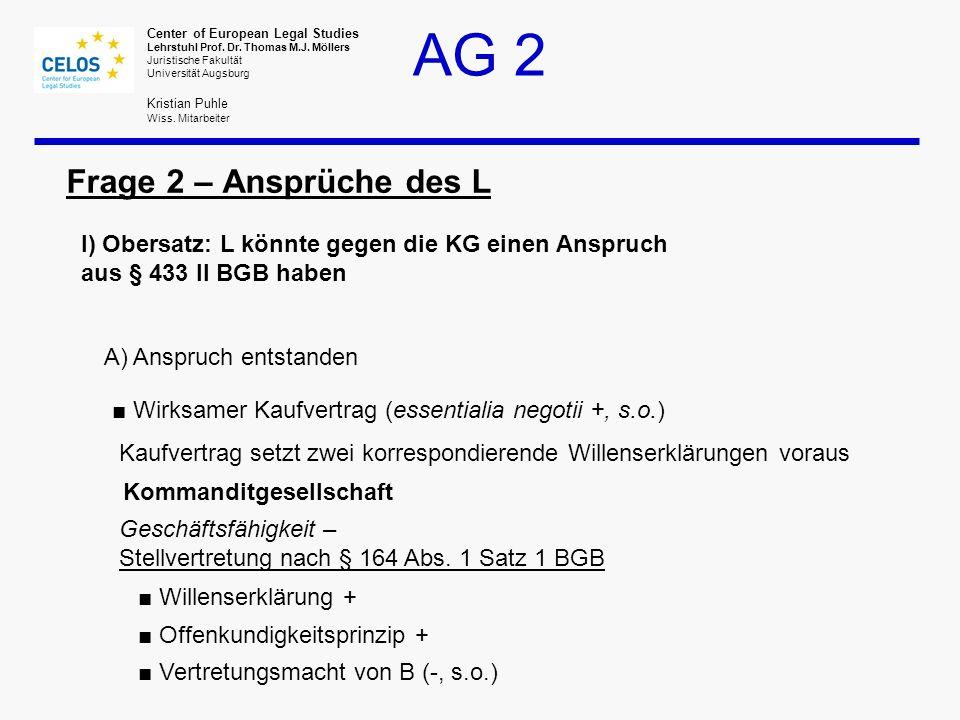 Frage 2 – Ansprüche des L I) Obersatz: L könnte gegen die KG einen Anspruch aus § 433 II BGB haben.