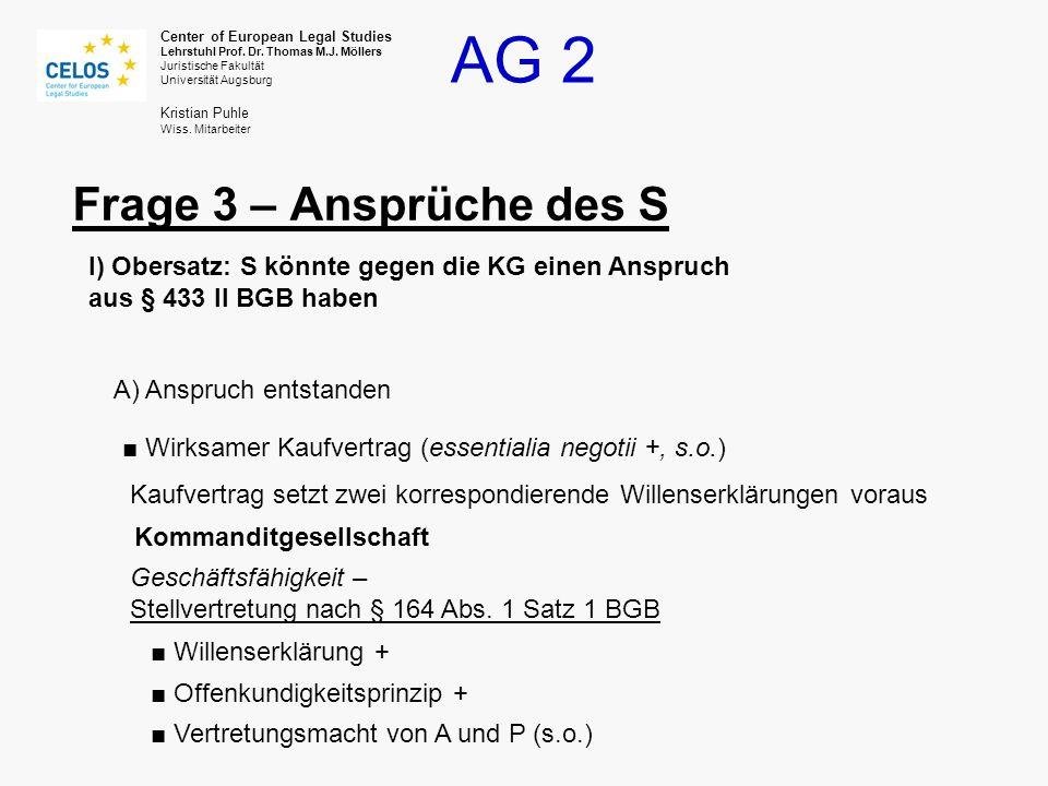 Frage 3 – Ansprüche des S I) Obersatz: S könnte gegen die KG einen Anspruch aus § 433 II BGB haben.