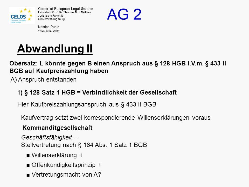 Abwandlung II Obersatz: L könnte gegen B einen Anspruch aus § 128 HGB i.V.m. § 433 II BGB auf Kaufpreiszahlung haben.