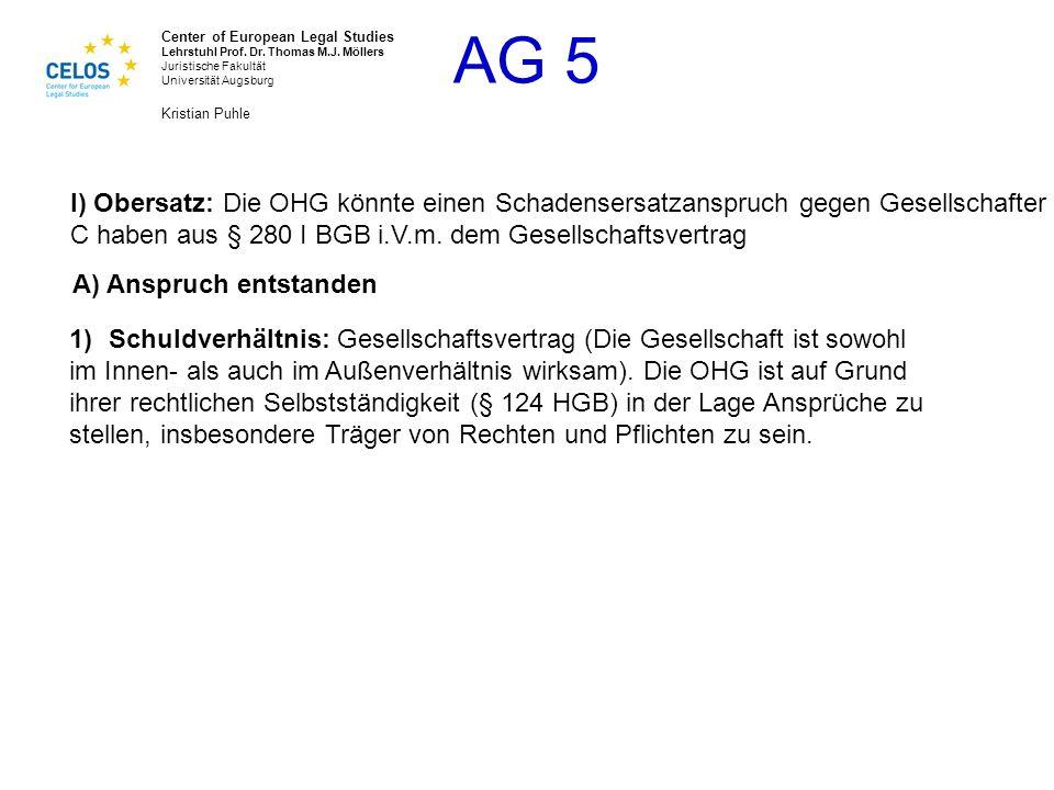 I) Obersatz: Die OHG könnte einen Schadensersatzanspruch gegen Gesellschafter