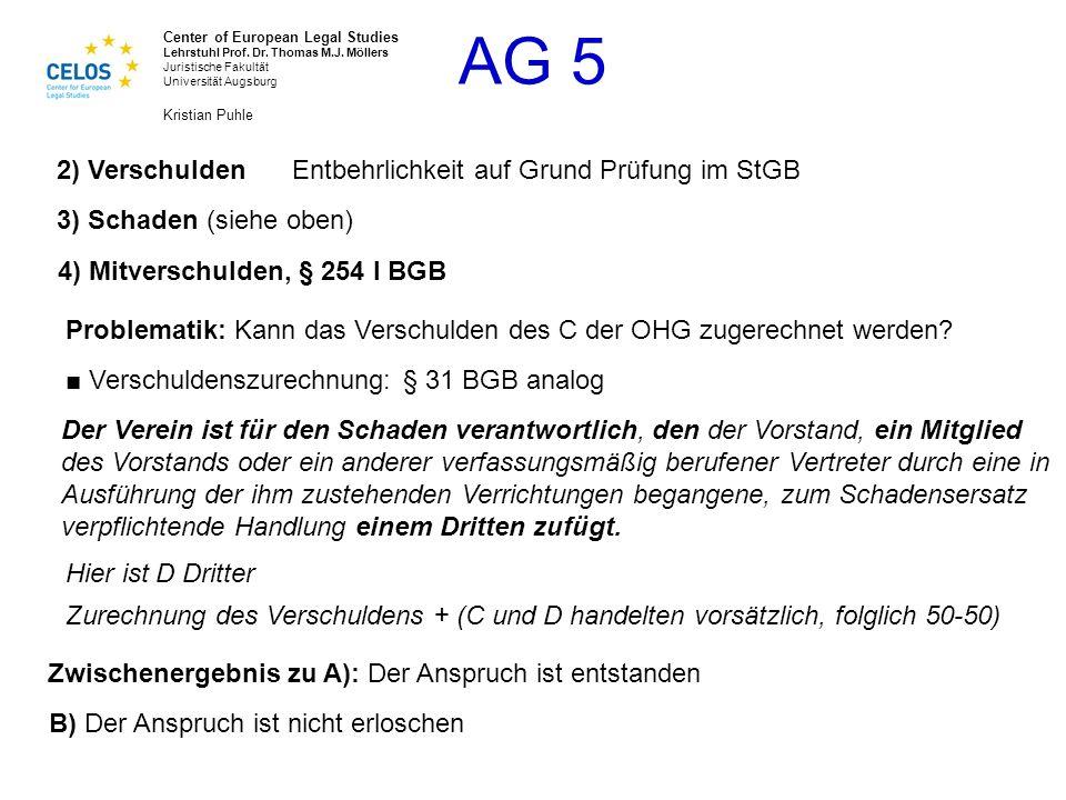 2) Verschulden Entbehrlichkeit auf Grund Prüfung im StGB. 3) Schaden (siehe oben) 4) Mitverschulden, § 254 I BGB.