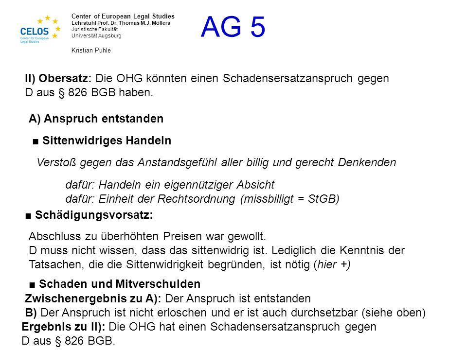 II) Obersatz: Die OHG könnten einen Schadensersatzanspruch gegen