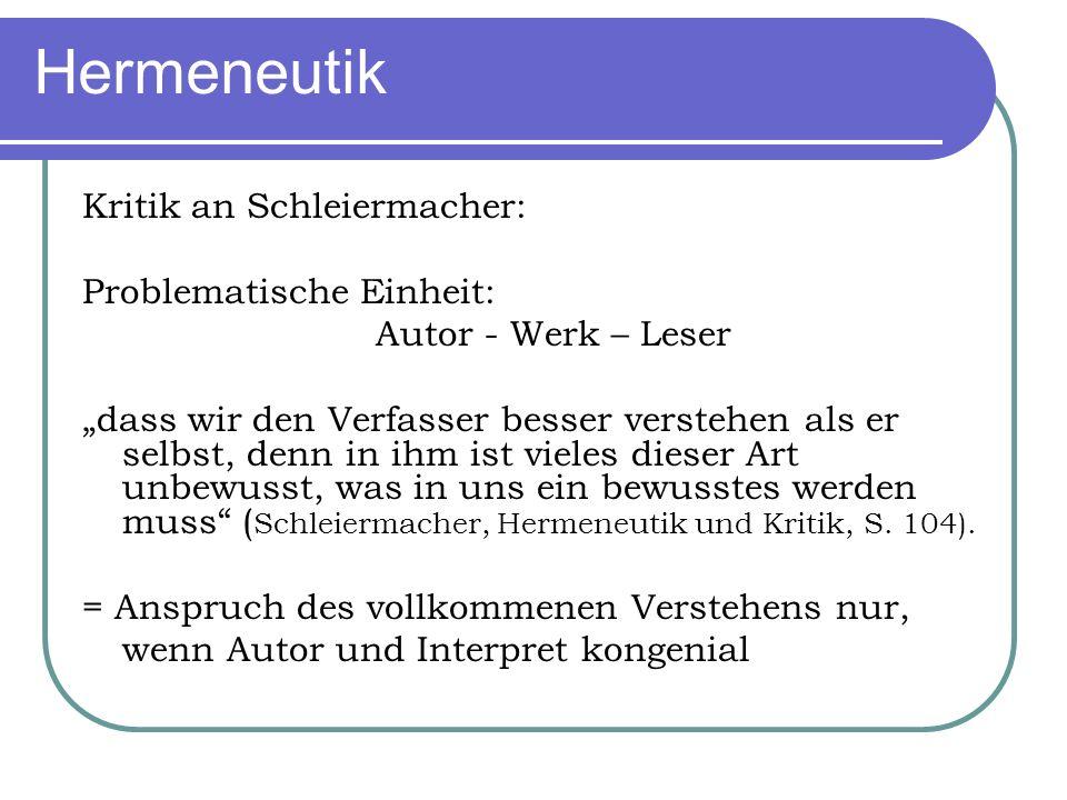 Hermeneutik Kritik an Schleiermacher: Problematische Einheit: