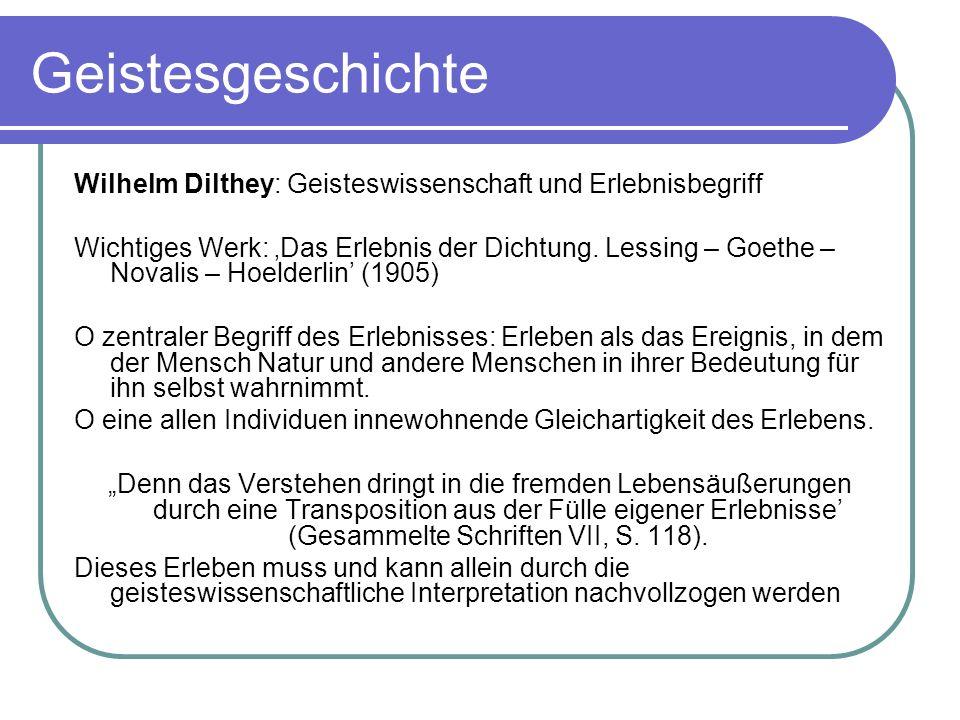 GeistesgeschichteWilhelm Dilthey: Geisteswissenschaft und Erlebnisbegriff.