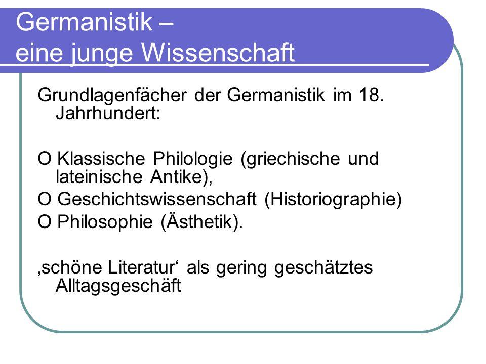 Germanistik – eine junge Wissenschaft