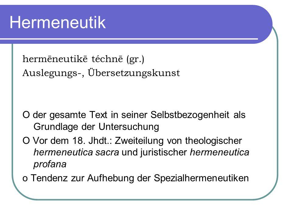 Hermeneutik hermēneutikē téchnē (gr.) Auslegungs-, Übersetzungskunst