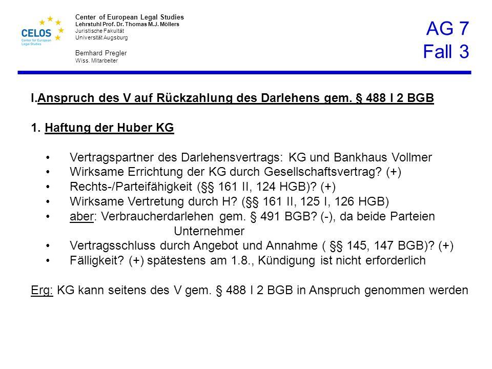 AG 7 Fall 3 Anspruch des V auf Rückzahlung des Darlehens gem. § 488 I 2 BGB. Haftung der Huber KG.