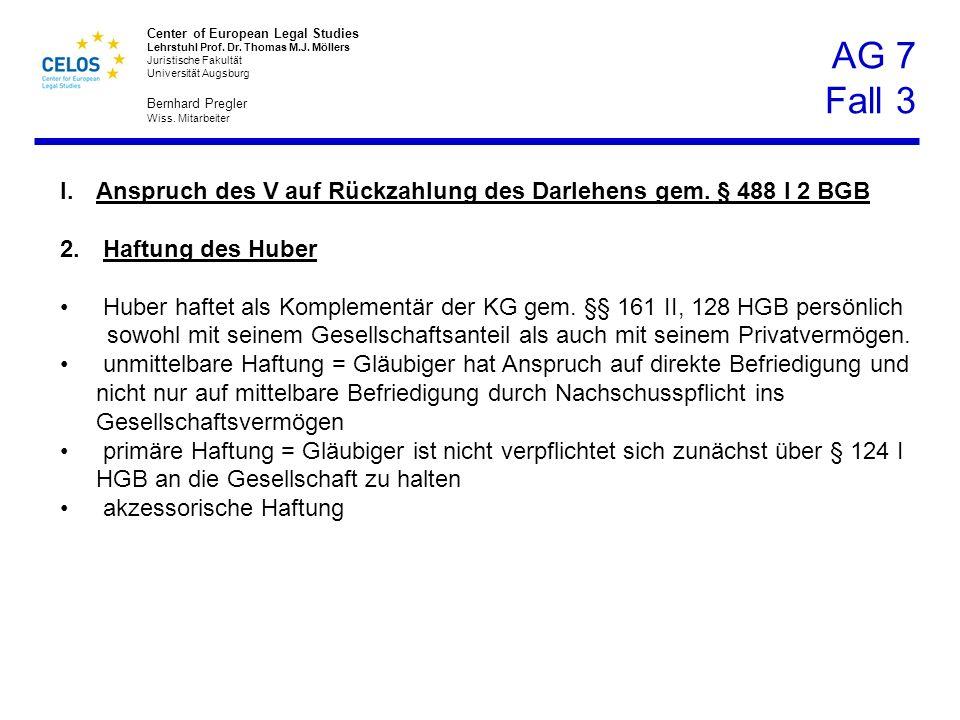 AG 7 Fall 3 Anspruch des V auf Rückzahlung des Darlehens gem. § 488 I 2 BGB. Haftung des Huber.