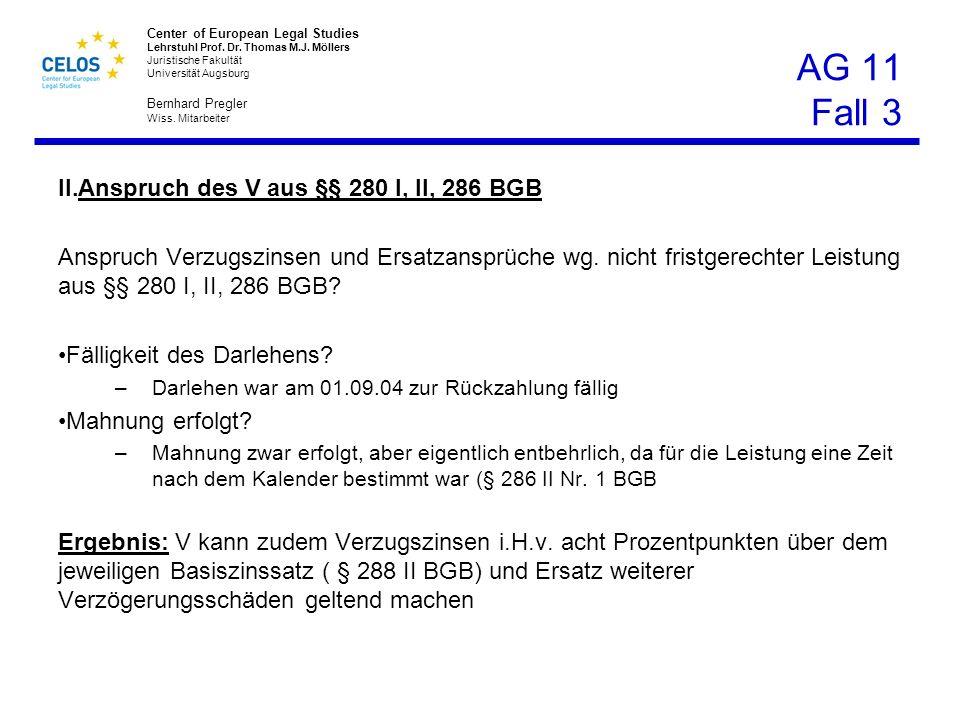 AG 11 Fall 3 Anspruch des V aus §§ 280 I, II, 286 BGB