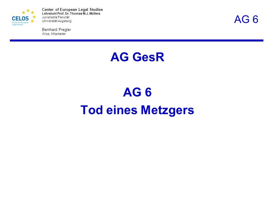 AG GesR AG 6 Tod eines Metzgers
